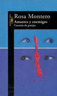 Amantes y Enemigos - Rosa Montero - Página Oficial