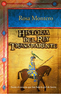Historia del rey transparente - Rosa Montero - Página Oficial